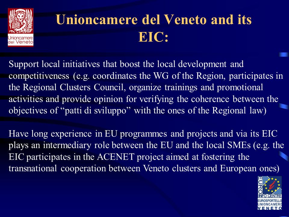 Unioncamere del Veneto and its EIC: Support local initiatives that boost the local development and competitiveness (e.g.