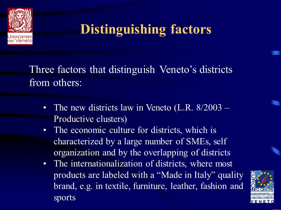 Distinguishing factors Three factors that distinguish Venetos districts from others: The new districts law in Veneto (L.R.
