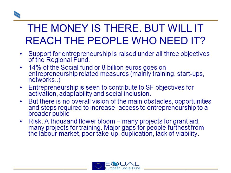 European Social Fund GENERAL LESSONS Not so much a question of innovation as implementation.