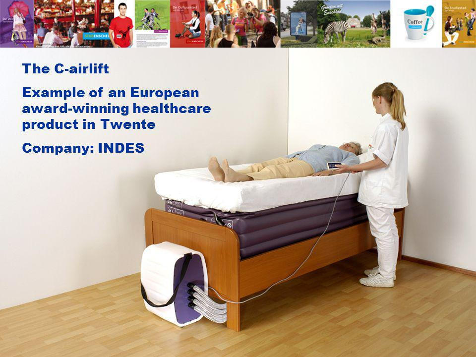 The C-airlift Example of an European award-winning healthcare product in Twente Company: INDES