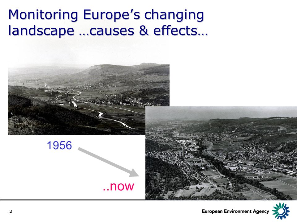 2 Monitoring Europes changing landscape …causes & effects… now