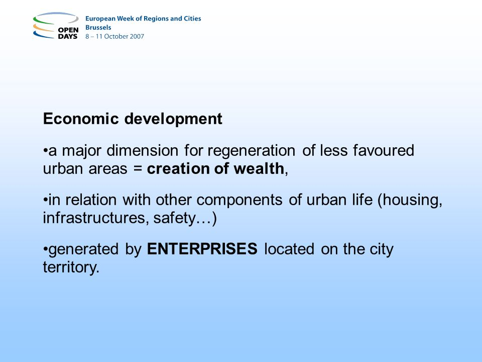 In the less favoured areas, lack of enterprises Problem for the City: how to generate more « enterprise ».