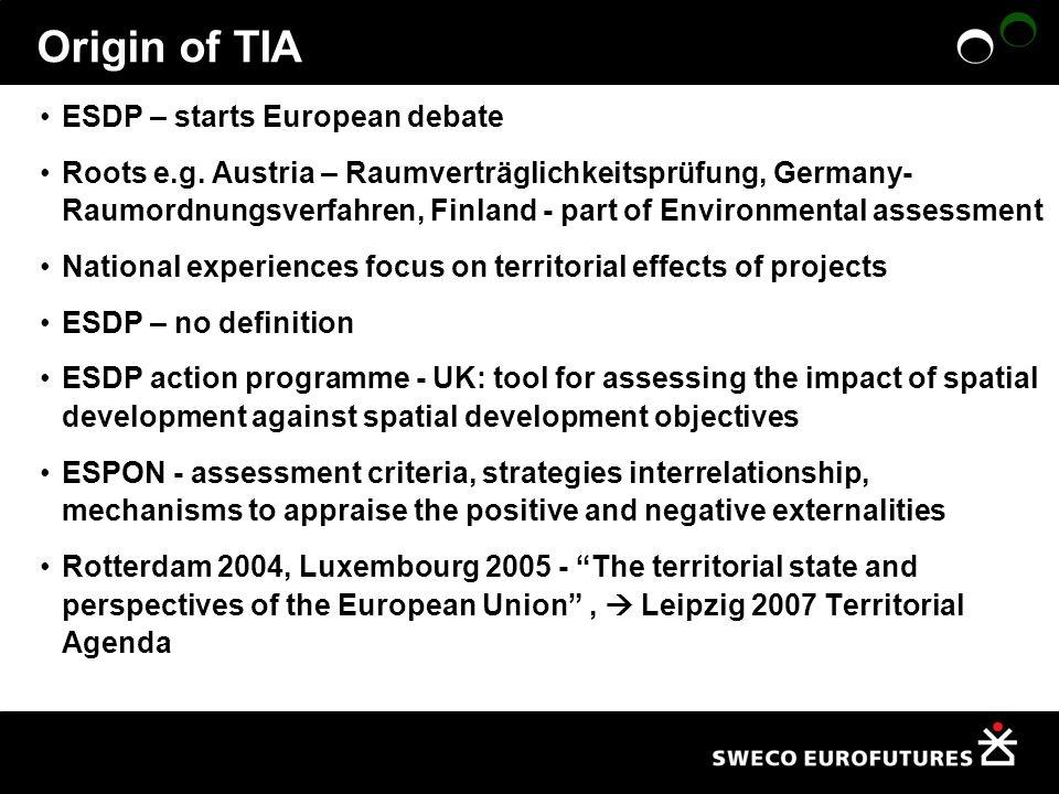 Origin of TIA ESDP – starts European debate Roots e.g.