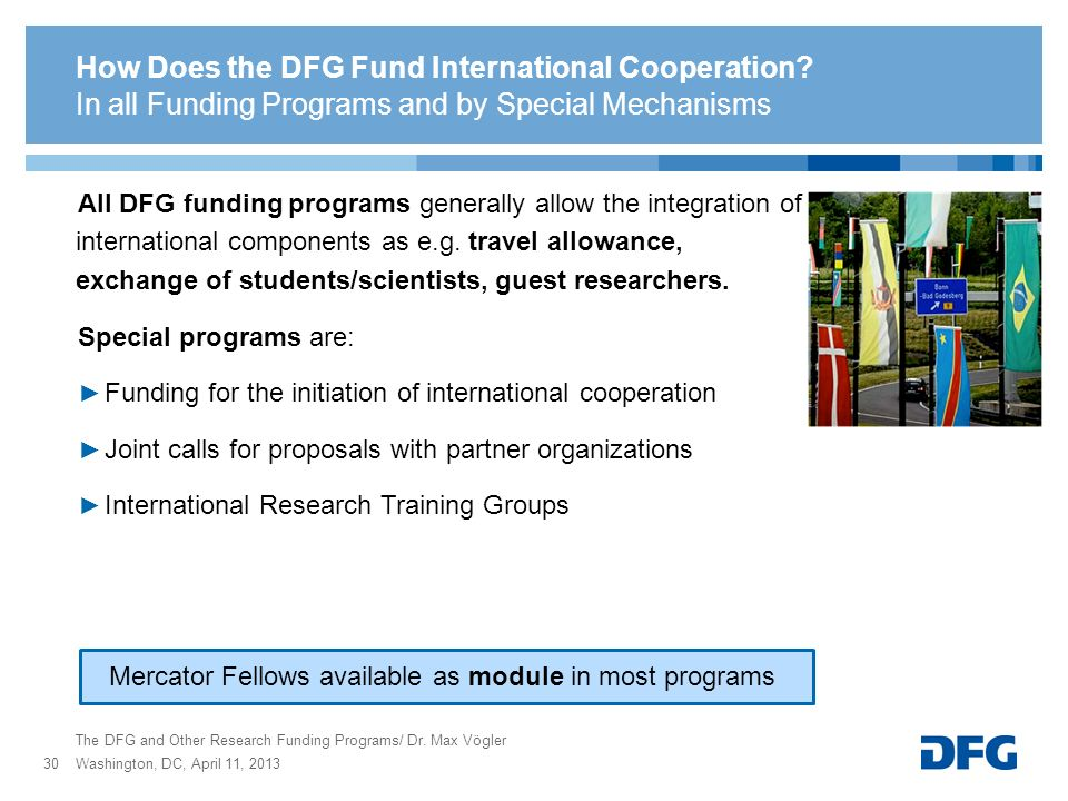 How Does the DFG Fund International Cooperation? All DFG funding programs generally allow the integration of international components as e.g. travel a
