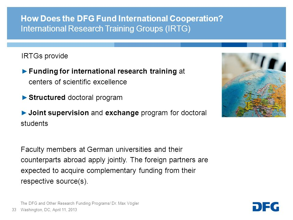 How Does the DFG Fund International Cooperation? IRTGs provide Funding for international research training at centers of scientific excellence Structu