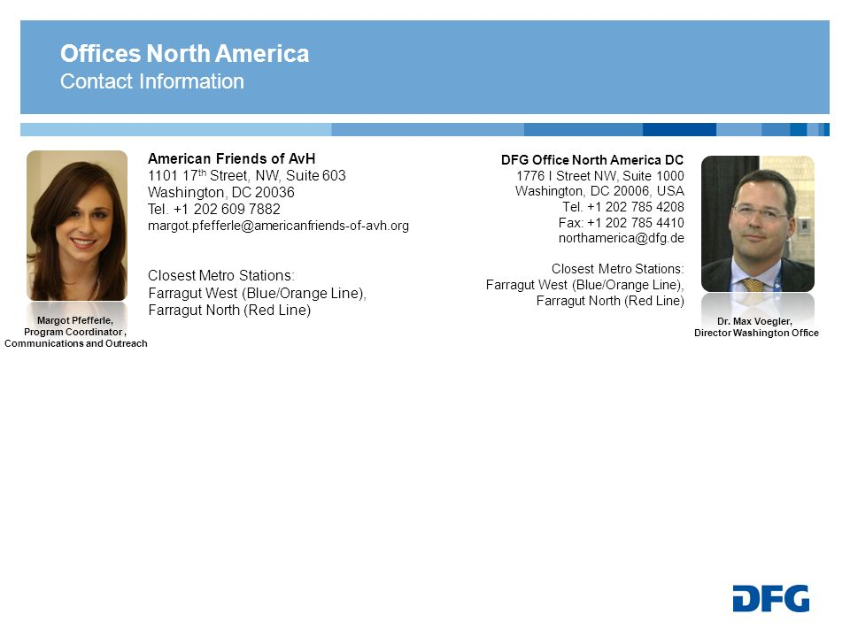 Offices North America Contact Information DFG Office North America DC 1776 I Street NW, Suite 1000 Washington, DC 20006, USA Tel. +1 202 785 4208 Fax:
