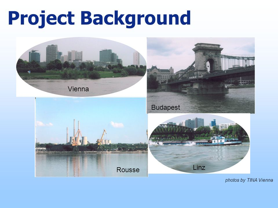 Project Background photos by TINA Vienna Vienna Budapest Rousse Linz
