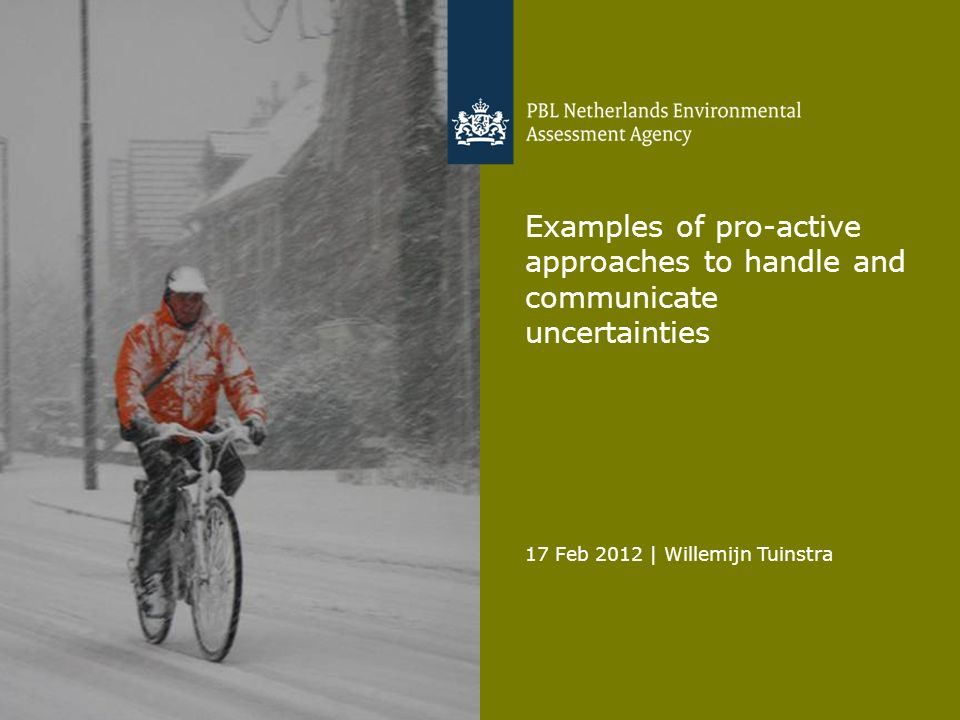 17 Feb 2012 | Willemijn Tuinstra Proactive approaches to handle and communicate uncertainties 22 Scenario-cycle