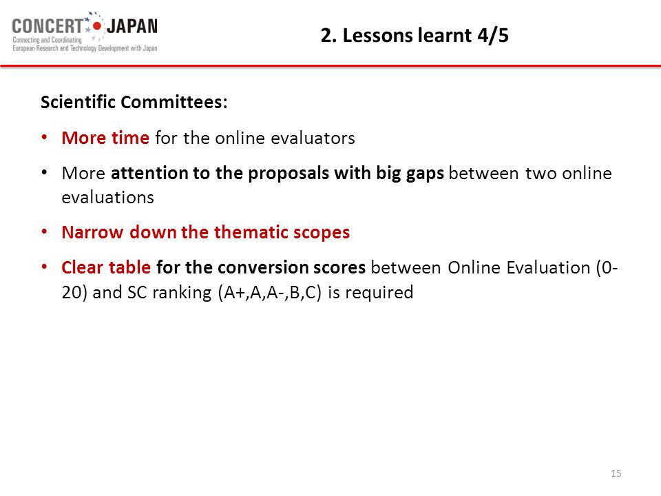 2. Lessons learnt 4/5 Scientific Committees: More time for the online evaluators More attention to the proposals with big gaps between two online eval
