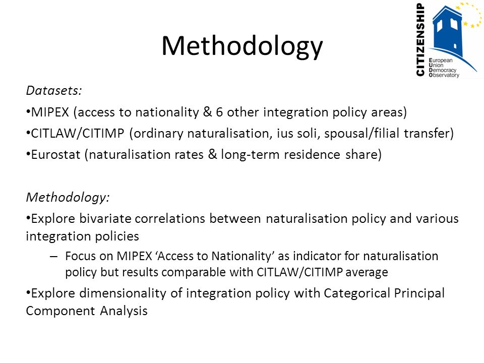 A countrys naturalisation policy is a strong predicator of its overall integration policies Summary of Findings Inclusive integration and naturalisation policy in eg PT and SE Restrictive integration and naturalisation policy in eg LT, LV, AT, BG.