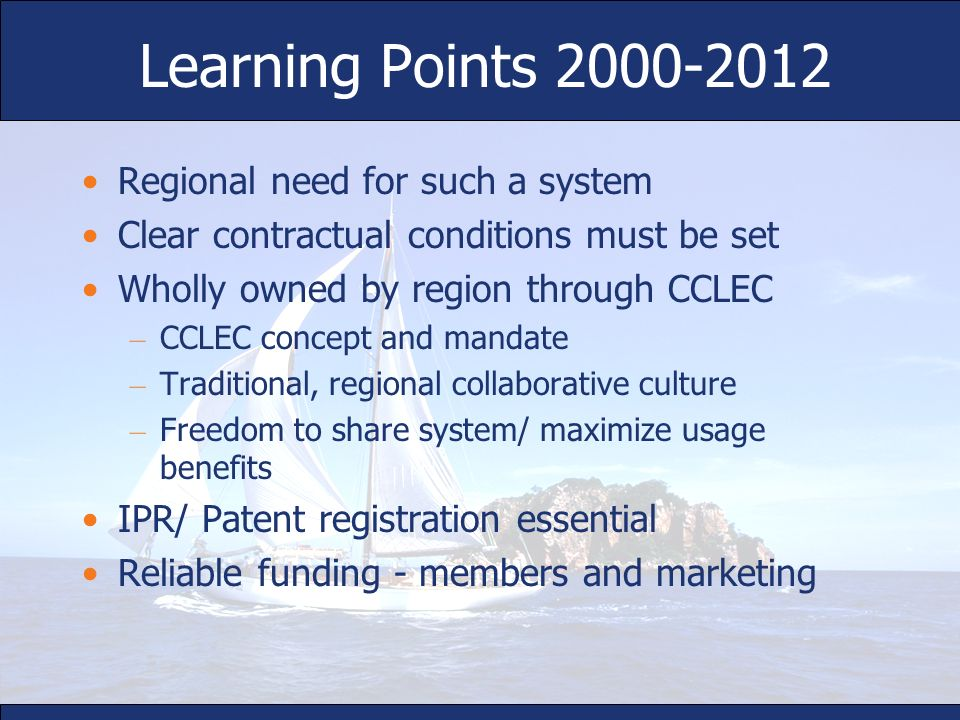 Learning Points 2000-2012 Regional need for such a system Clear contractual conditions must be set Wholly owned by region through CCLEC – CCLEC concep