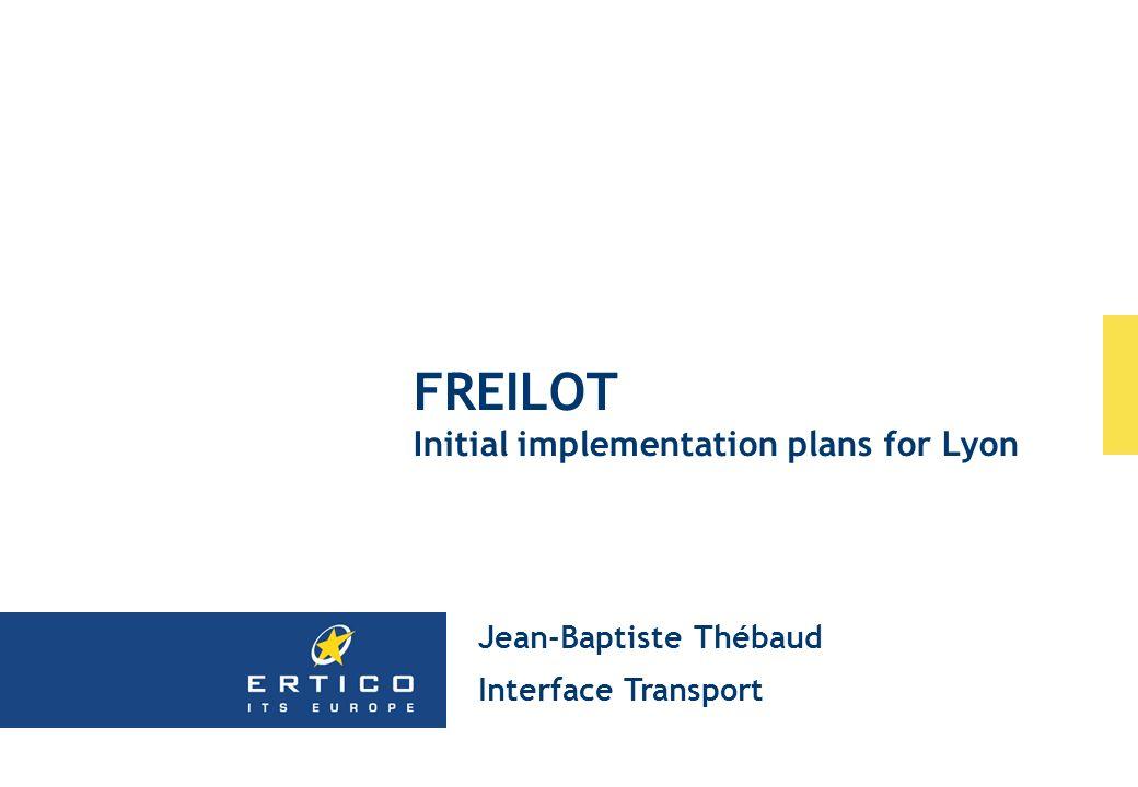 FREILOT Initial implementation plans for Lyon Jean-Baptiste Thébaud Interface Transport