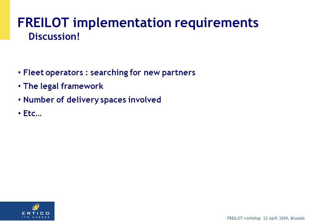 FREILOT workshop 22 April 2009, Brussels FREILOT implementation requirements Discussion.