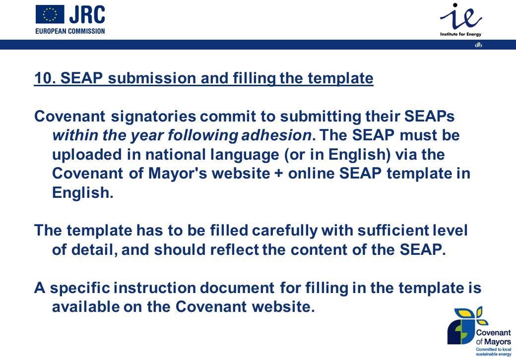 21 10. SEAP submission and filling the template Covenant signatories commit to submitting their SEAPs within the year following adhesion. The SEAP mus