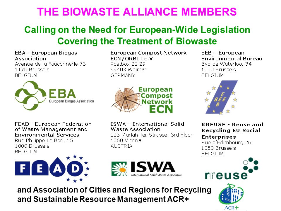 IFAT 2010 THE BIOWASTE ALLIANCE MEMBERS Calling on the Need for European-Wide Legislation Covering the Treatment of Biowaste and Association of Cities