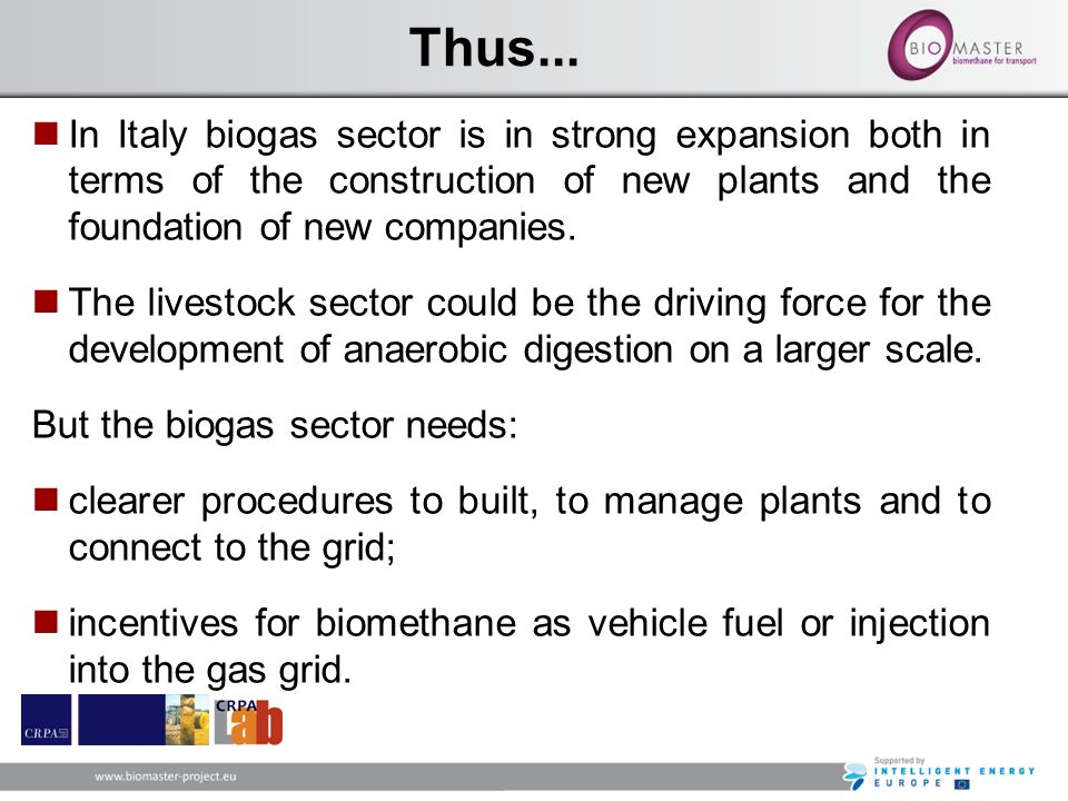 In Italy biogas sector is in strong expansion both in terms of the construction of new plants and the foundation of new companies. The livestock secto
