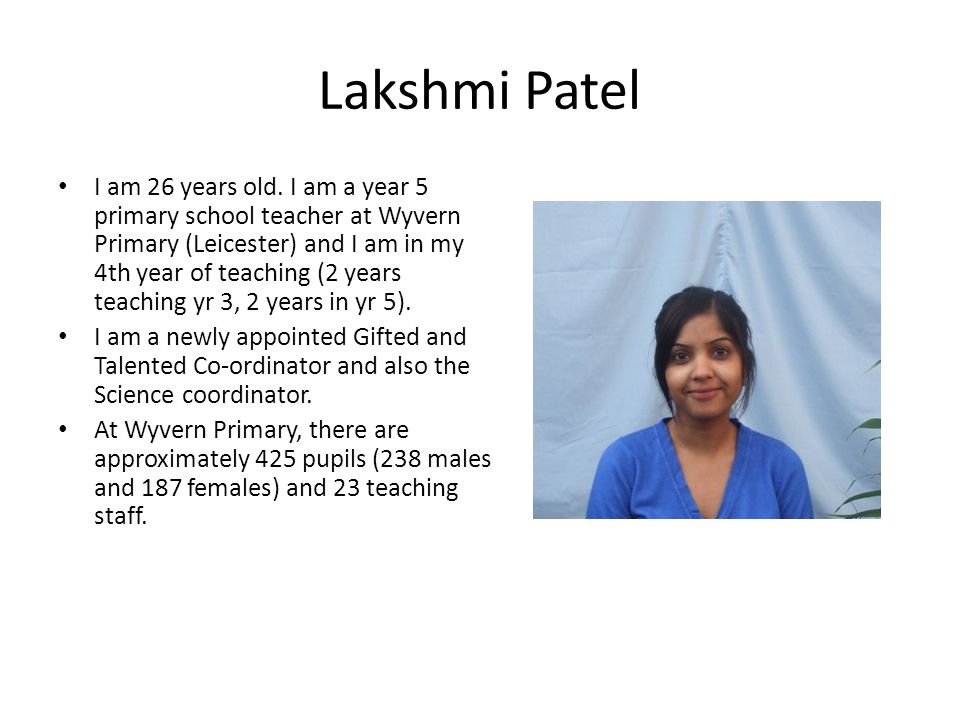 Lakshmi Patel I am 26 years old.