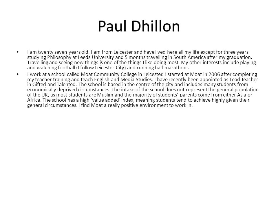 Paul Dhillon I am twenty seven years old.