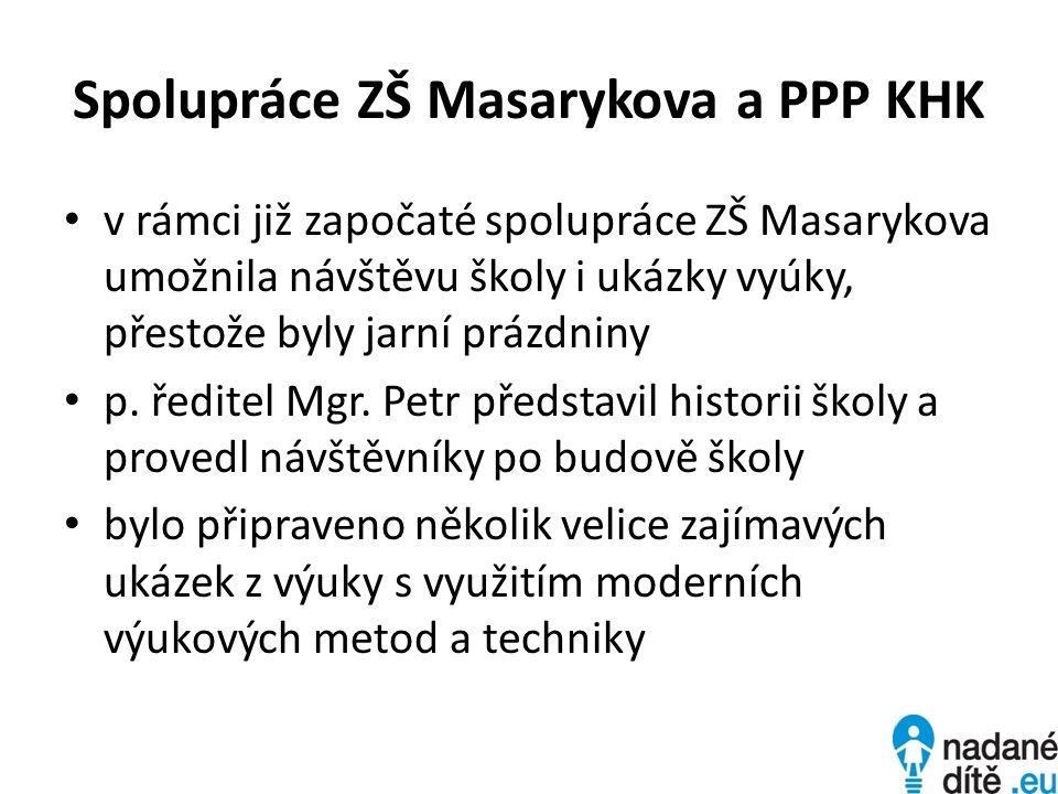 Spolupráce ZŠ Masarykova a PPP KHK v rámci již započaté spolupráce ZŠ Masarykova umožnila návštěvu školy i ukázky vyúky, přestože byly jarní prázdniny p.