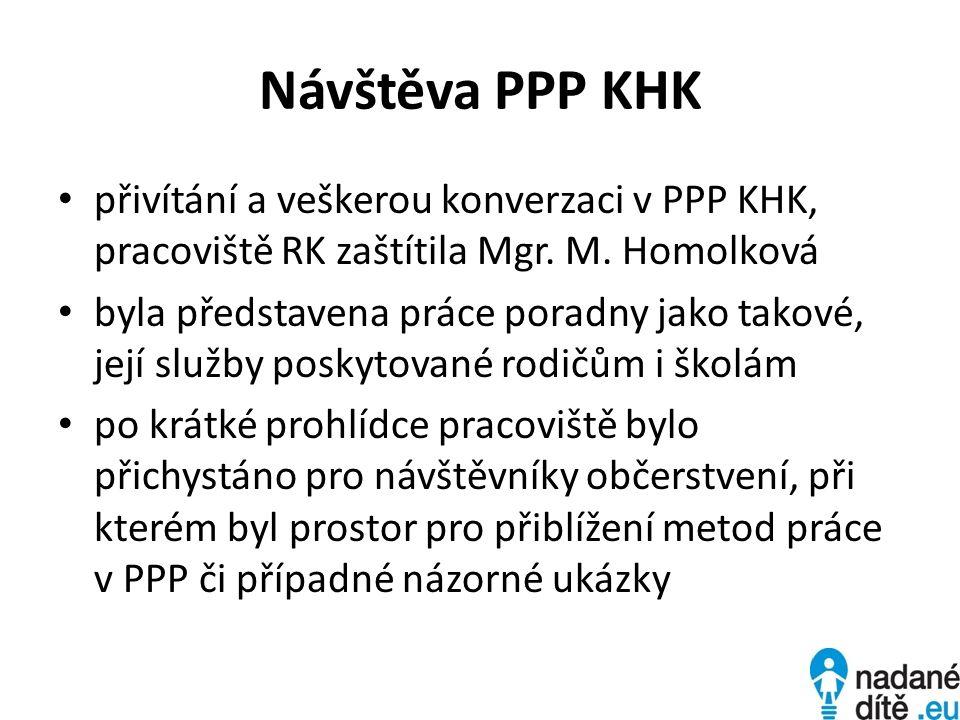 Návštěva PPP KHK přivítání a veškerou konverzaci v PPP KHK, pracoviště RK zaštítila Mgr.