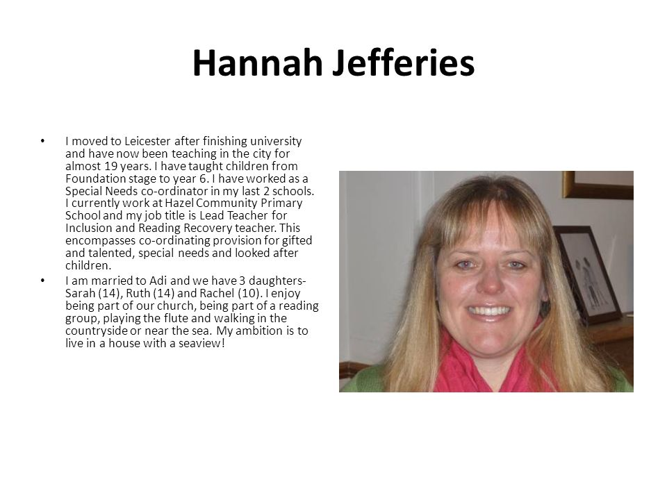 Hannah Jefferies I moved to Leicester after finishing university and have now been teaching in the city for almost 19 years.
