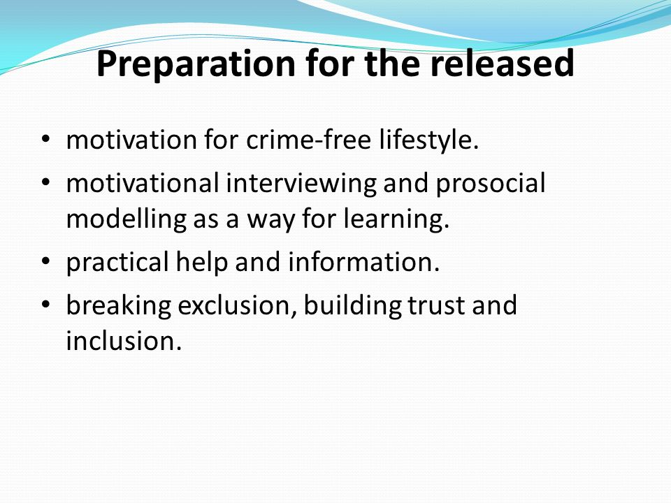 Preparation for the released motivation for crime-free lifestyle.