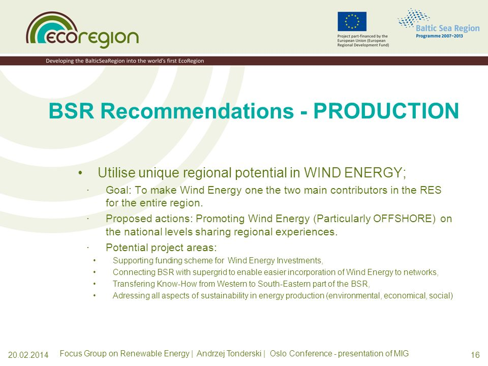 1520.02.2014 BSR Recommendations - PRODUCTION Promote unique BSR potential in BIOENERGY ·Goal: To make Bioenergy one of the main contributors in the R