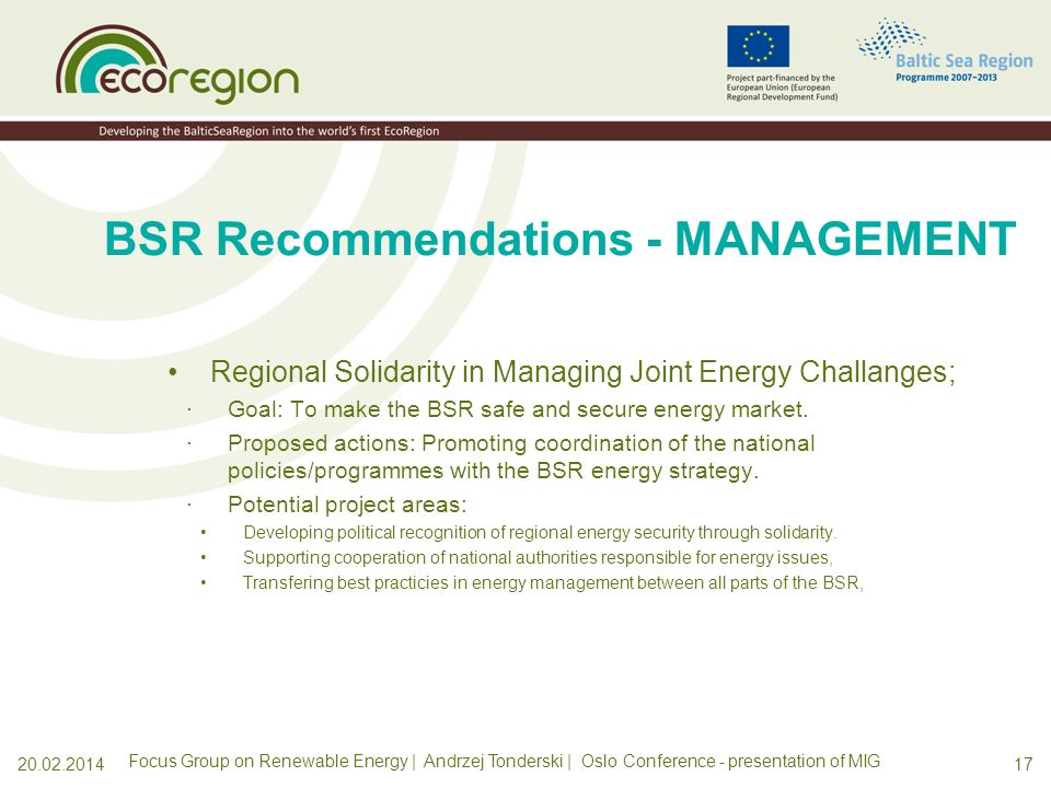 1620.02.2014 BSR Recommendations - PRODUCTION Utilise unique regional potential in WIND ENERGY; ·Goal: To make Wind Energy one the two main contributors in the RES for the entire region.