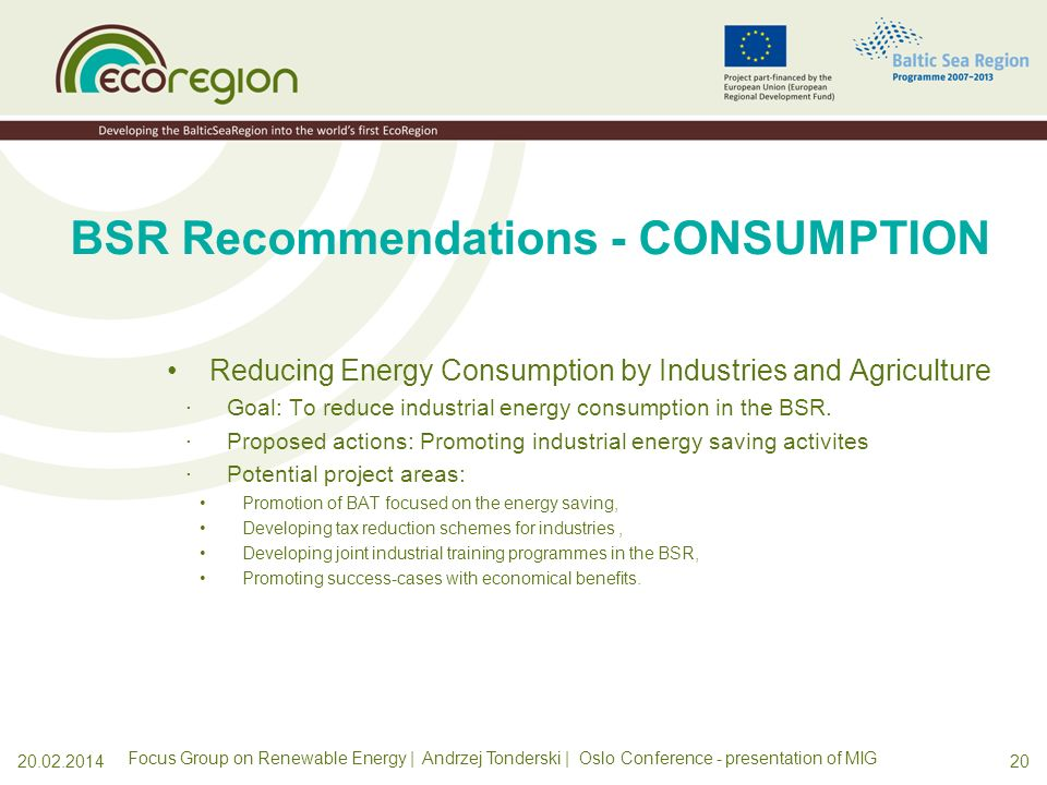 1920.02.2014 BSR Recommendations - CONSUMPTION Reducing Energy Consumption by Citizens ·Goal: To reduce heat and electric energy consumption in the BSR.
