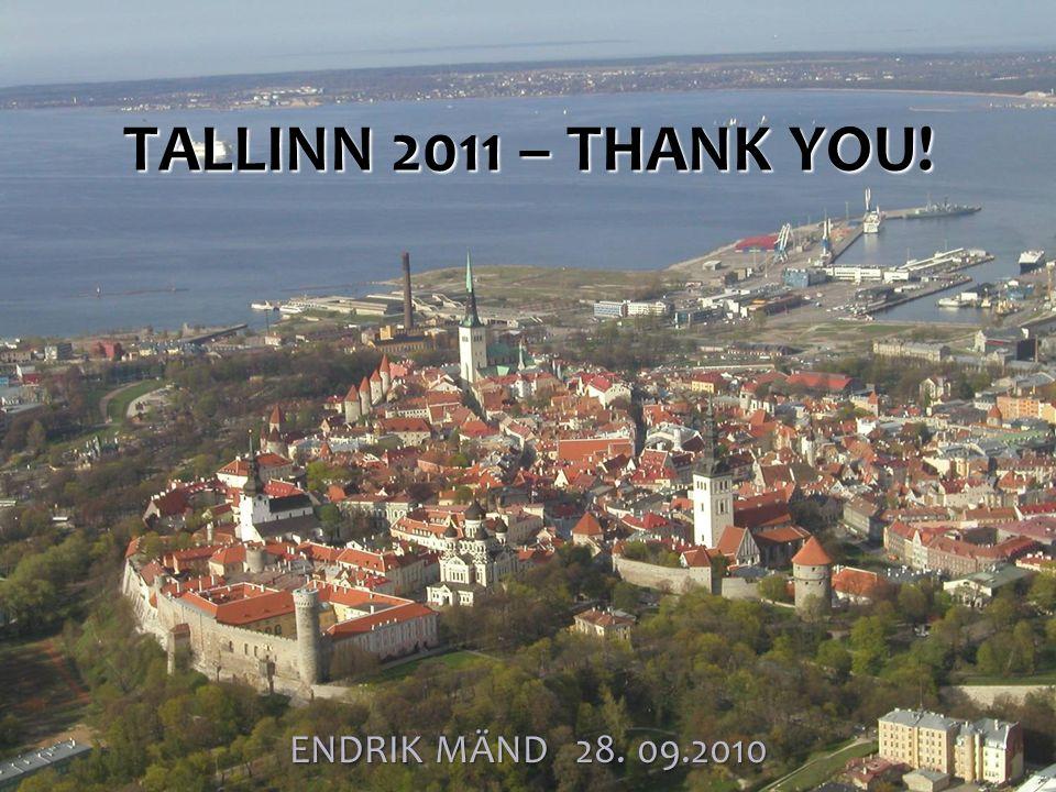 TALLINN 2011 – THANK YOU! ENDRIK MÄND 28. 09.2010