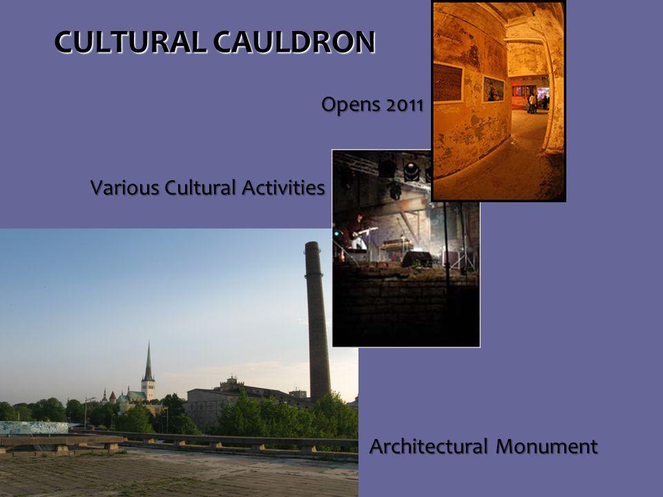 CULTURAL CAULDRON Various Cultural Activities Various Cultural Activities Opens 2011 Opens 2011 Architectural Monument Architectural Monument