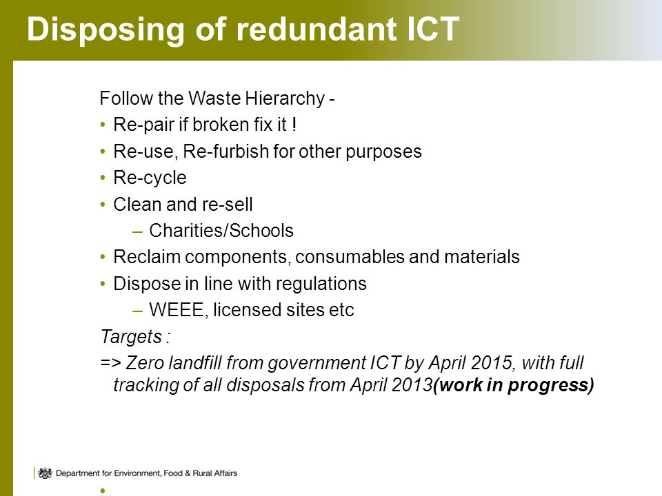 Disposing of redundant ICT Follow the Waste Hierarchy - Re-pair if broken fix it .