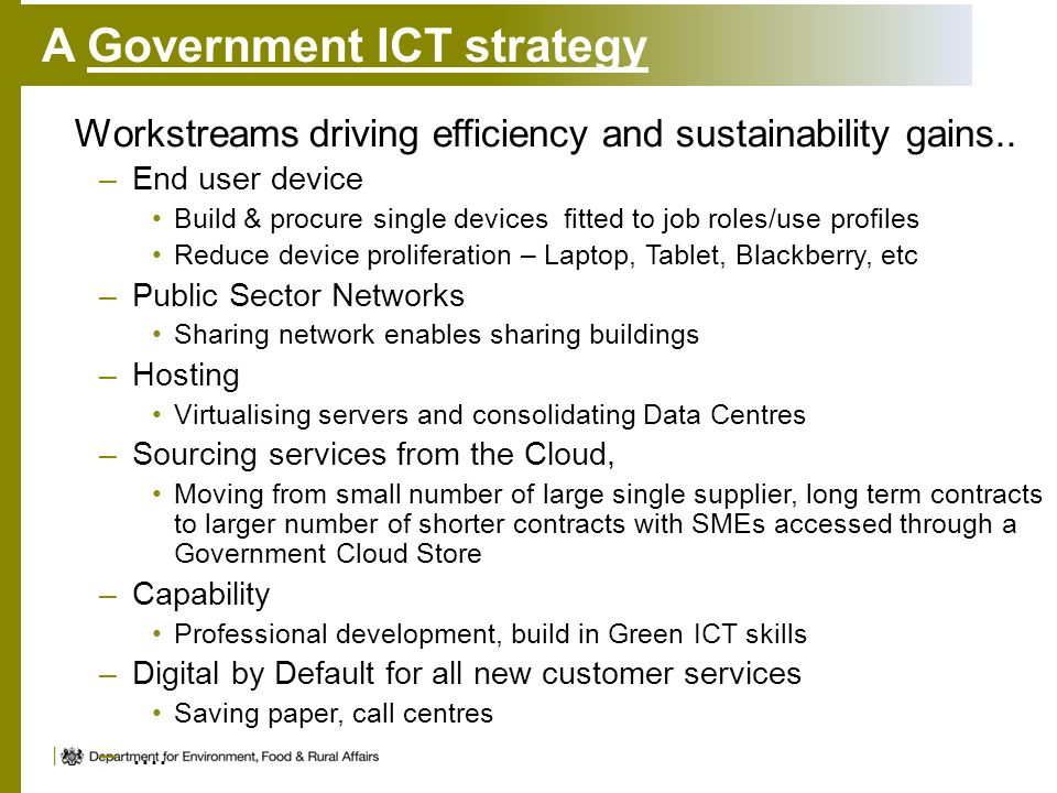A Government ICT strategy Workstreams driving efficiency and sustainability gains..