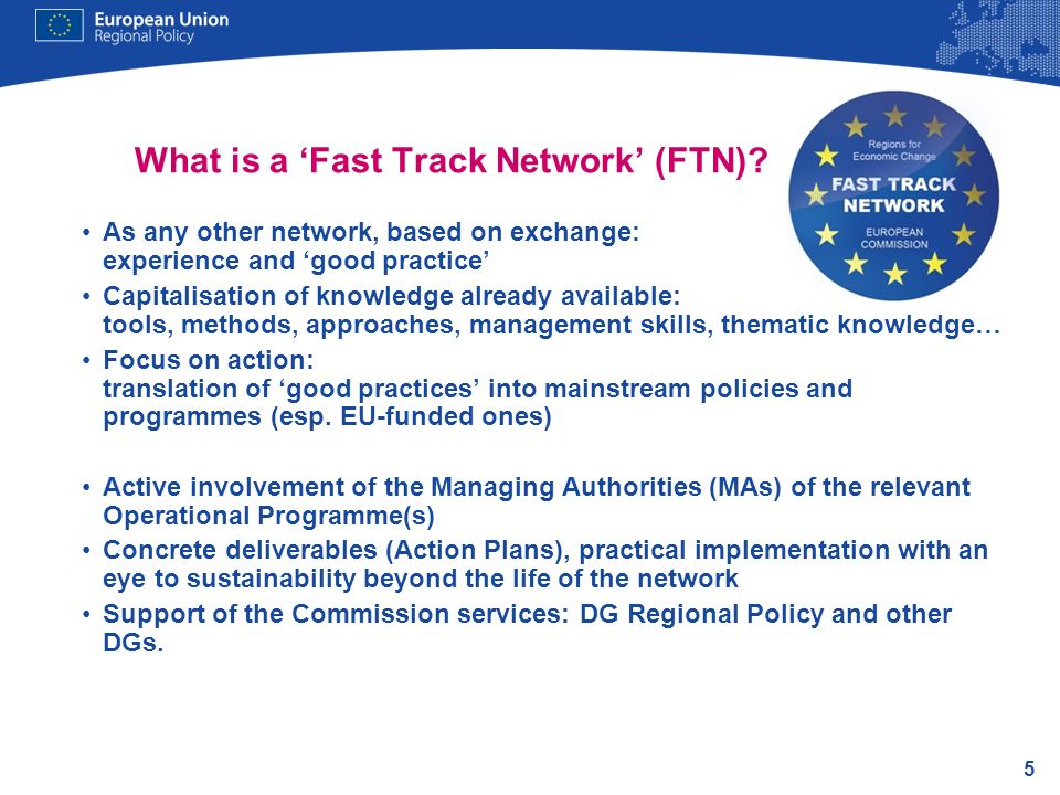 5 What is a Fast Track Network (FTN)? As any other network, based on exchange: experience and good practice Capitalisation of knowledge already availa
