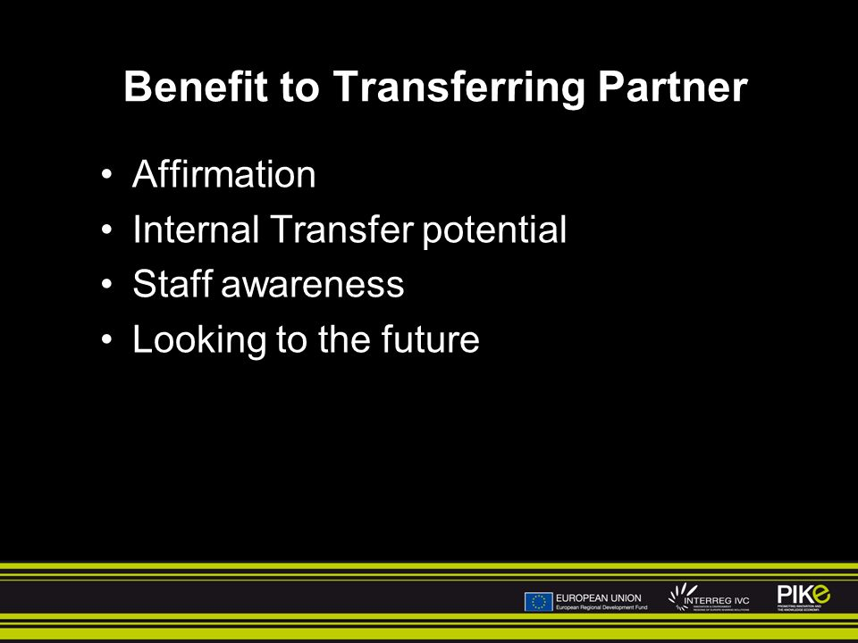 Benefit to Transferring Partner Affirmation Internal Transfer potential Staff awareness Looking to the future