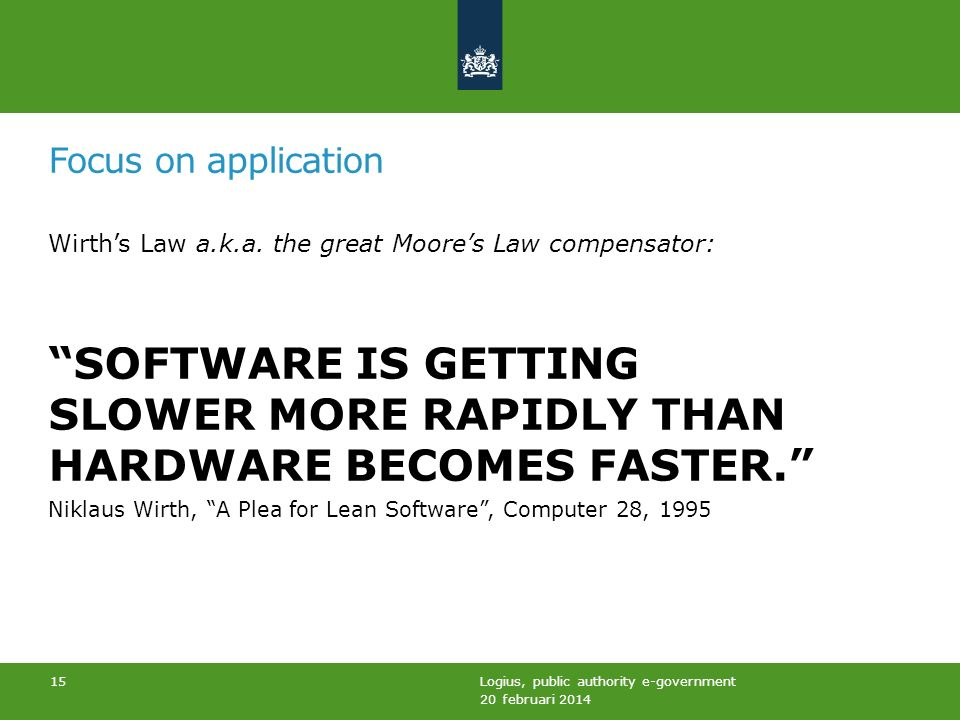Focus on application Wirths Law a.k.a.