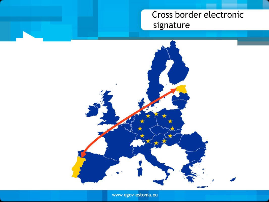 www.egov-estonia.eu Cross border electronic signature