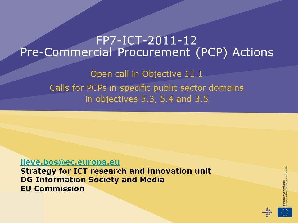 ICT2010, Brussels, 29 September 2010: Slide 2 Rational behind PCP