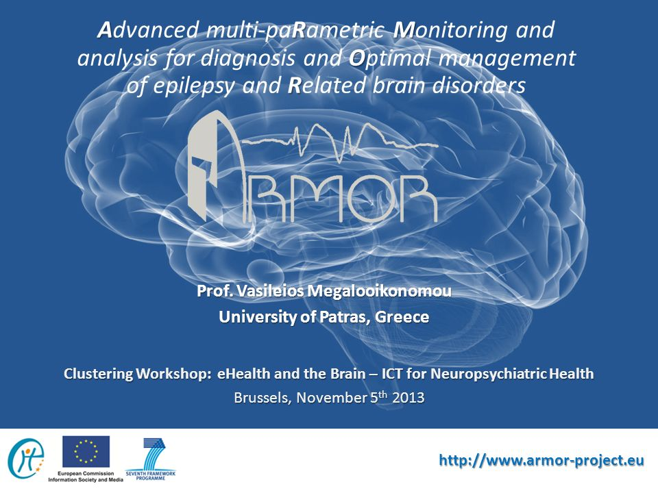 ARM O R Advanced multi-paRametric Monitoring and analysis for diagnosis and Optimal management of epilepsy and Related brain disorders Prof.