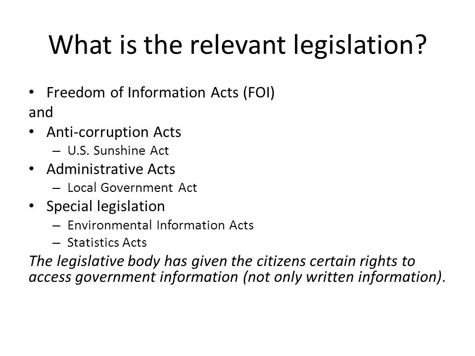 A framework for analysis Study of current legislation in order to identify what kinds of transparency exists.