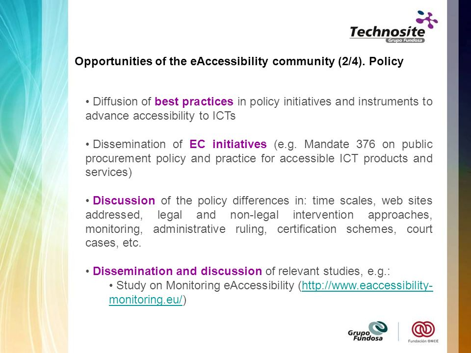 Diffusion of best practices in policy initiatives and instruments to advance accessibility to ICTs Dissemination of EC initiatives (e.g. Mandate 376 o