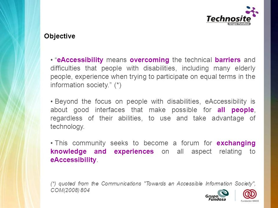 eAccessibility means overcoming the technical barriers and difficulties that people with disabilities, including many elderly people, experience when