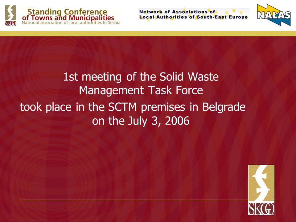 1st meeting of the Solid Waste Management Task Force took place in the SCTM premises in Belgrade on the July 3, 2006