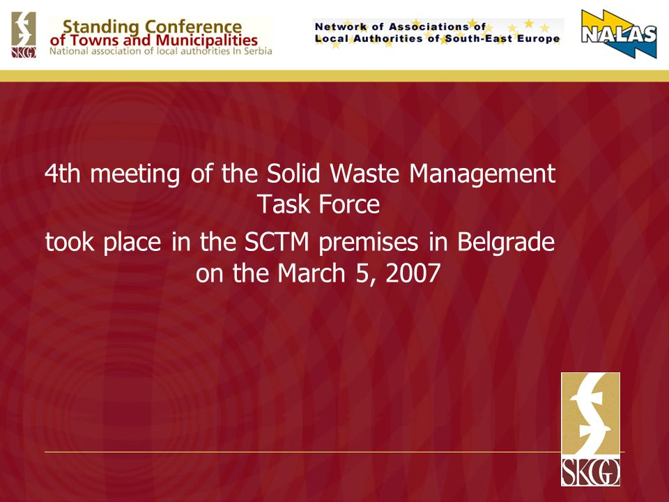 4th meeting of the Solid Waste Management Task Force took place in the SCTM premises in Belgrade on the March 5, 2007