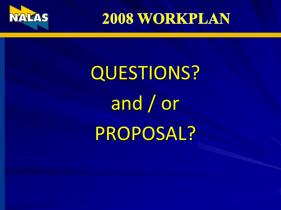 QUESTIONS? and / or PROPOSAL?
