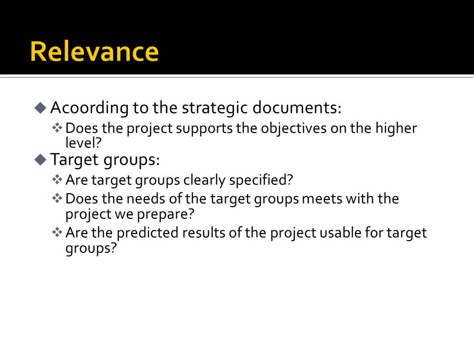 u Acoording to the strategic documents: v Does the project supports the objectives on the higher level.