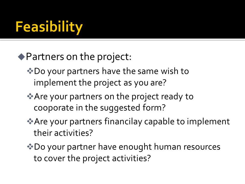 u Partners on the project: v Do your partners have the same wish to implement the project as you are? v Are your partners on the project ready to coop