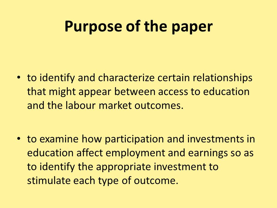Purpose of the paper to identify and characterize certain relationships that might appear between access to education and the labour market outcomes.