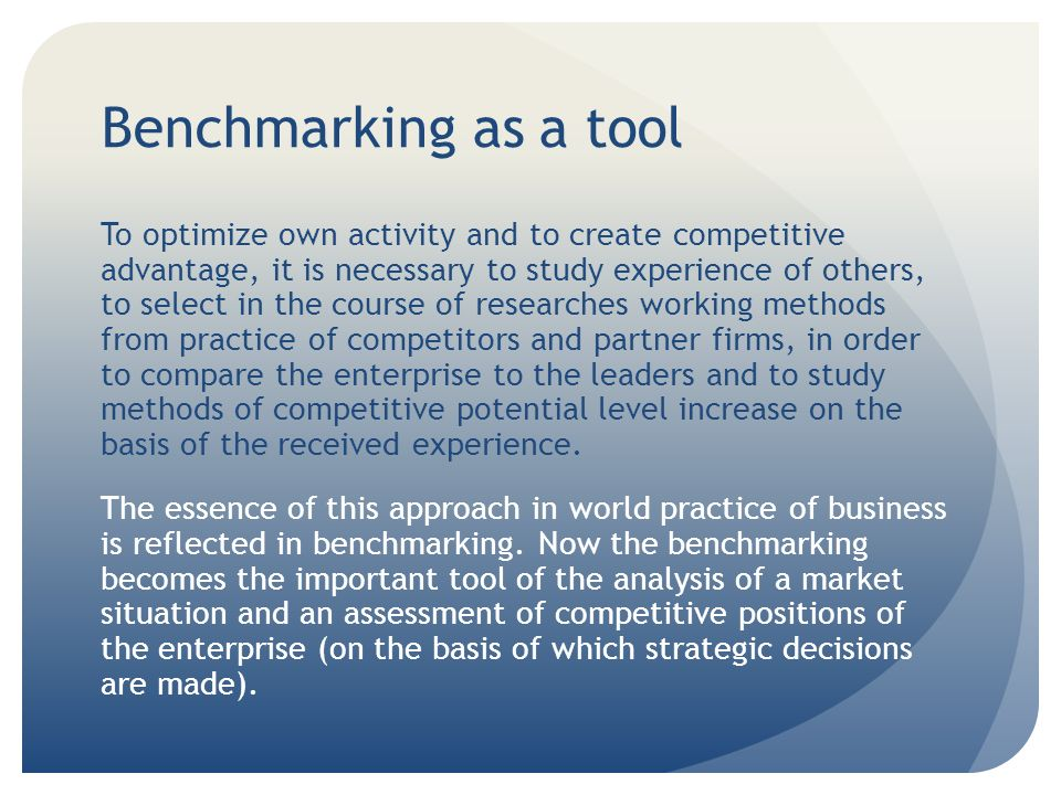 Benchmarking and marketing activities In a competitive and integration benchmarking the competitive analysis of advantage can be applied directly as the benchmarking assumes an assessment of enterprise activities parameters during their comparison (indicators of the enterprises and products competitiveness).