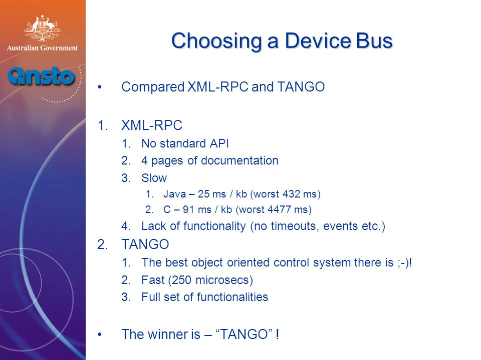 TANGO in Sydney TANGO will be used as device bus for detectors and hardware which are running on a separate computer and need to be interfaced with the control system e.g.